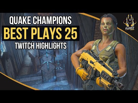 QUAKE CHAMPIONS BEST PLAYS 25 (TWITCH HIGHLIGHTS)