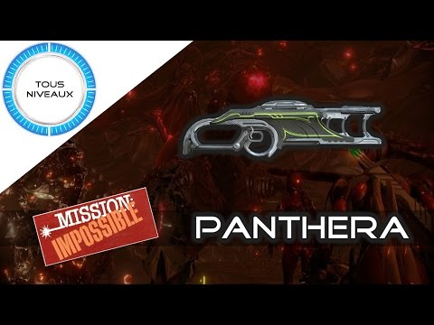 Le Panthera - Tuning de l'Impossible - Warframe [FR]
