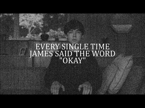 ALL THE TIMES JAMES SAID OK || TEOTFW