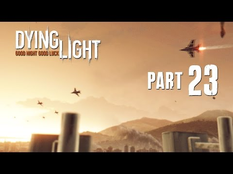Dying Light Walkthrough Part 23 - HIGHEST POINT - (FULL GAME) 1080p PC PS4 Xbox One