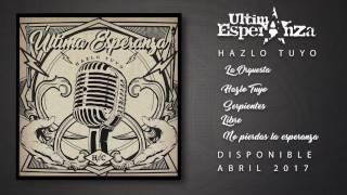 Última Esperanza - Hazlo Tuyo (FULL EP)