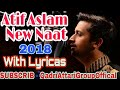 Atif Aslam New Naat Without Music With Lyrics Tajdar e Haram