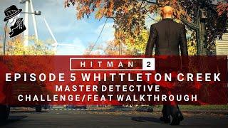 HITMAN 2 | Whittleton Creek | Master Detective | Challenge/Feat | Walkthrough