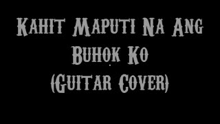 Kahit Maputi Na Ang Buhok Ko - Rey Valera (Guitar Cover With Lyrics & Chords)