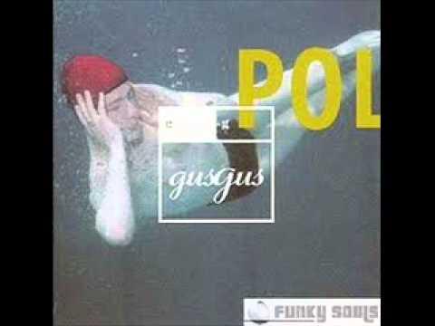Gus Gus Why