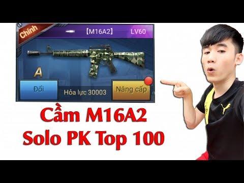 [CDHT] Troll Game Cầm M16A2 Solo Cao Thủ PK Top 100