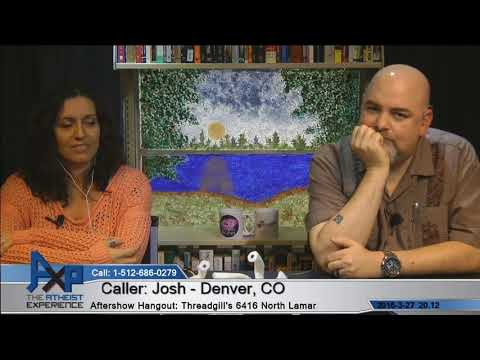 Sister indoctrinated into a cult | Josh (Atheist) – Denver, CO | Atheist Experience 20.12