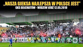 """""""Nasza GieKSa najlepsza w Polsce jest"""": GKS Bełchatów - Widzew Łódź 12.05.2019"""