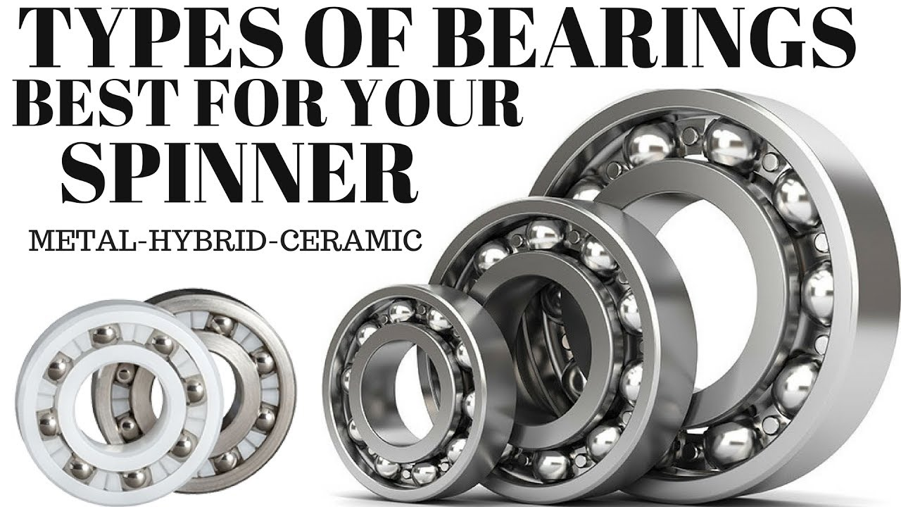 Types Of Bearings For Spinners Whats Best For You Ceramic