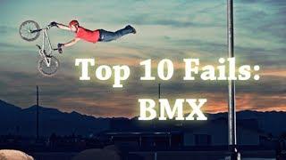 Top 10 Fails: BMX