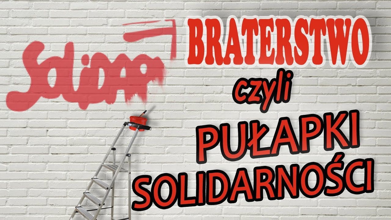 Braterstwo czyli pułapki solidarności.....