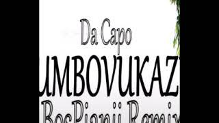 Da Capo-Umbovukazi (BosPianii Remix)