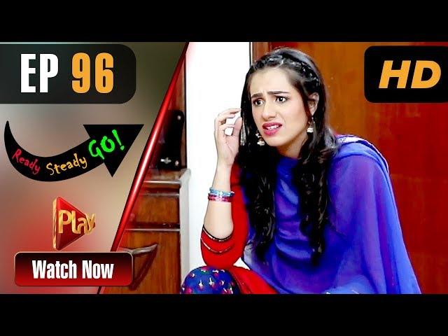 Ready Steady Go - Episode 96 | Play Tv Dramas | Parveen Akbar, Shafqat Khan | Pakistani Drama
