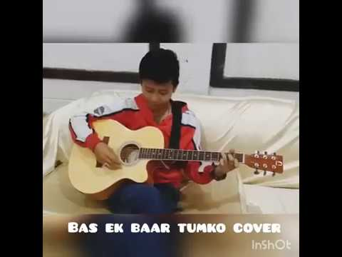 Bas ek baar tumko cover song | anong singpho | arunachal pradesh | northeast india