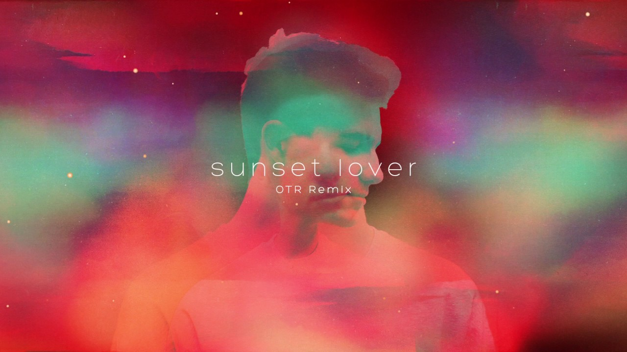Petit Biscuit - Sunset Lover (OTR Remix)