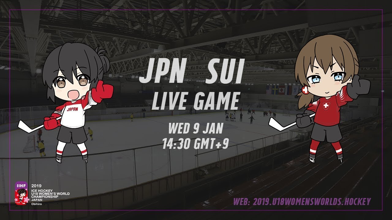 Live Stream Japan vs  Switzerland - 2019 IIHF Ice Hockey U18 Women's World  Championship