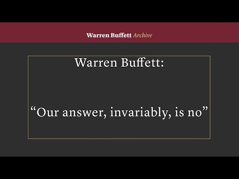 """Warren Buffett """"Our answer, invariably, is no"""""""