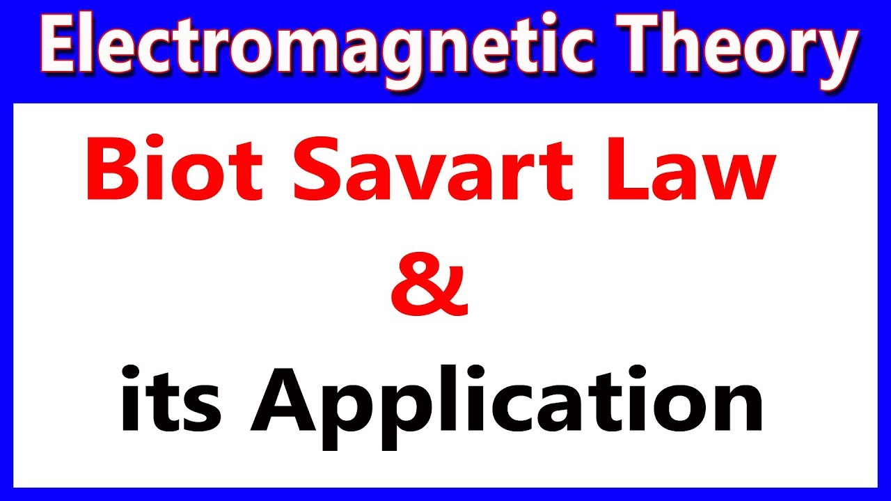 Electromagnetic Theory #34 Biot Savart Law & its Application