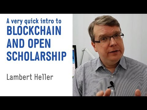 A very quick intro to Blockchain and Open Scholarship