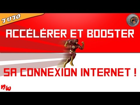 [Tuto] Accélérer et booster sa connexion internet ! | 2016