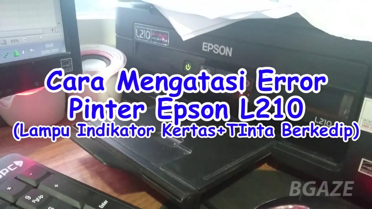 Cara Cepat Me Reset Printer Epson L210 Indikator Lampu Tinta