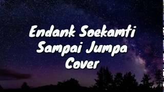 Gambar cover Endank Soekamti - sampai jumpa ( cover by Umimma Khusna ) lyrics