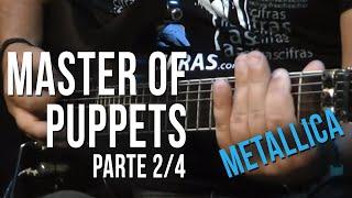 Metallica - Master of Puppets - Parte 2/4 (como tocar - aula de guitarra)