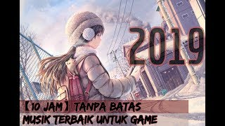 Musik Gaming terbaik【10 jam】Monody, Unity, Xenogenesis,2019