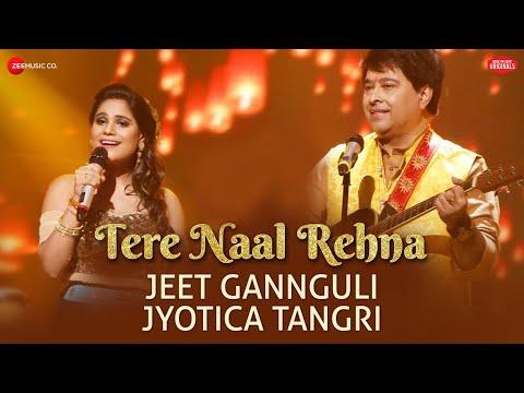 Tere Naal Rehna   Jeet Gannguli & Jyotica Tangri   Kumaar   Zee Music Originals   Vinnil Markan