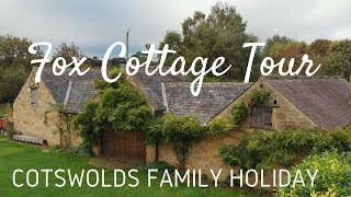 Fox Cottage Airbnb Tour | Cotswolds Family Holiday Vlog