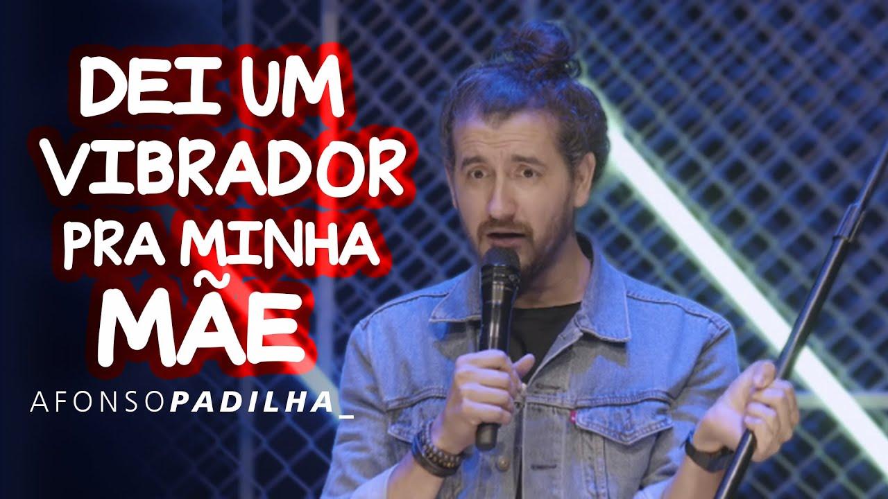 AFONSO PADILHA - O DIA QUE DEI UM V1BRADOR PRA MINHA MÃE