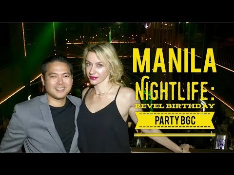 Manila Nightlife: Revel Nightclub Birthday Party Bonifacio Global City