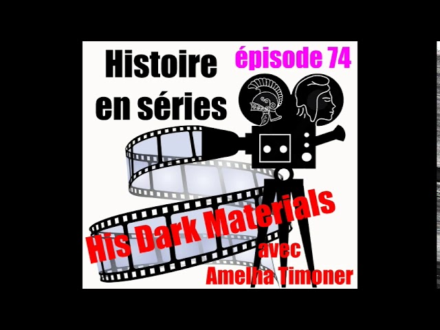 74 His Dark Materials avec Amelha Timoner