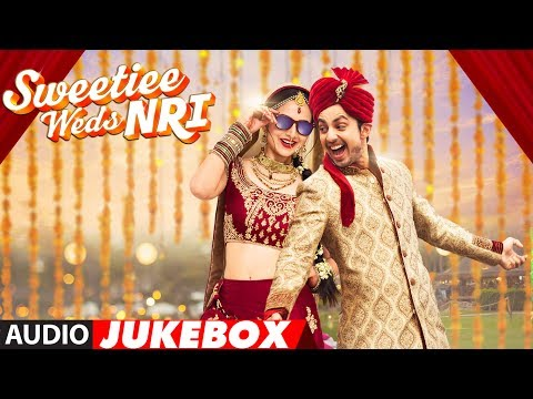 Sweetiee Weds NRI Full Album || Audio Jukebox || Himansh Kohli, Zoya Afroz