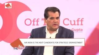 Off The Cuff with Niti Aayog CEO Amitabh Kant