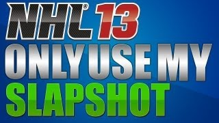 NHL 13 | Only Use My: Slapshot (Ep.4)