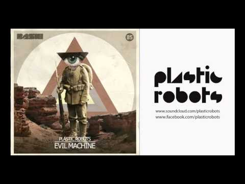 Plastic Robots - Evil Machine (Original Mix)