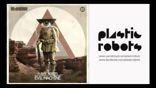 Plastic Robots - Evil Machine (Original Mix)