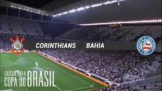 Melhores Momentos - Corinthians 3 x 0 Bahia - Copa do Brasil 2014 - 23/07/2014