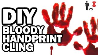 DIY Bloody HandPrint Cling - Man Vs. Pin #35