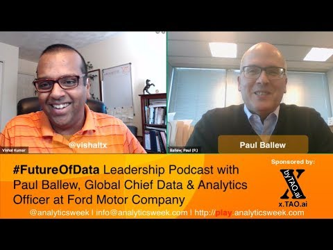 Paul Ballew(@Ford) on running global data science group #FutureOfData #Podcast