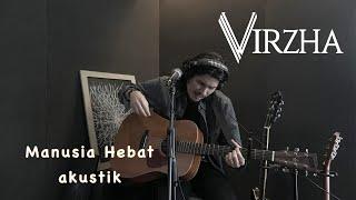 Virzha - Manusia Hebat ( Akustik Version )
