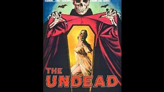 THE UNDEAD  (1957 film)