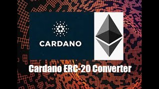 Cardano building ERC-20 Converter, plans to snipe Ethereum projects