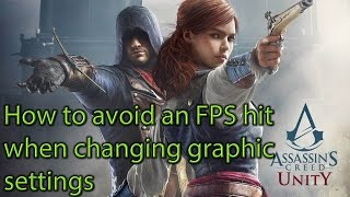 Assassin's Creed Unity - How to avoid an FPS hit after a resolution change