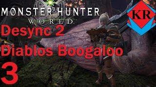 Monster Hunter: World Desync 2 Diablos boogaloo
