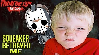 BETRAYED BY A SQUEAKER - Friday the 13th