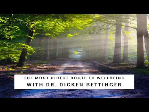 The Most Direct Route to Wellbeing with Dr. Dicken Bettinger