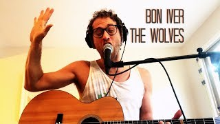 Bon Iver - The Wolves Acoustic-ish Cover