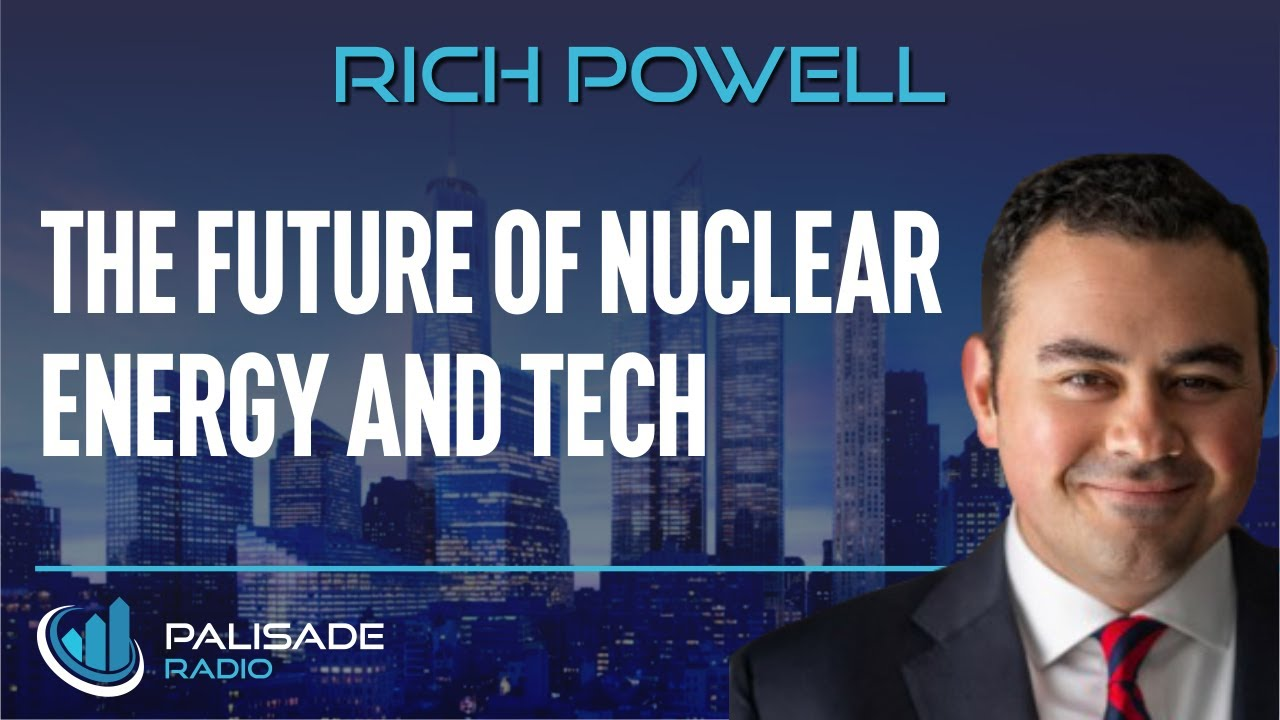 Rich Powell: The Future of Nuclear Energy and Tech